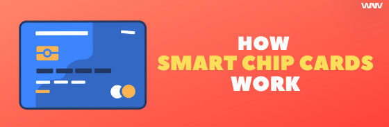 working of smart chip cards