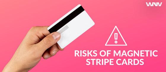 Risks of Magnetic stripe cards