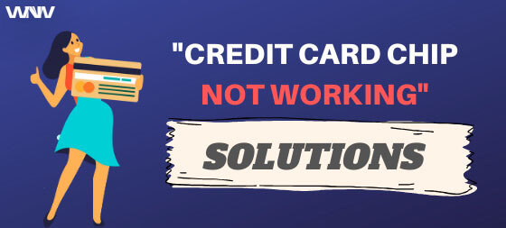 Fix credit card chip not working