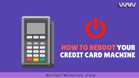 how to reboot Credit card machine
