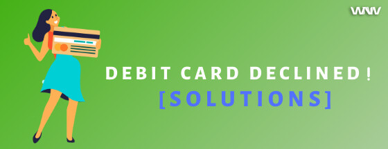 Debit card declined solutions
