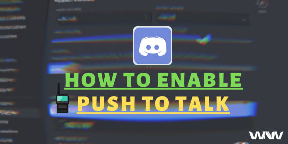 Enable Push to Talk in Discord