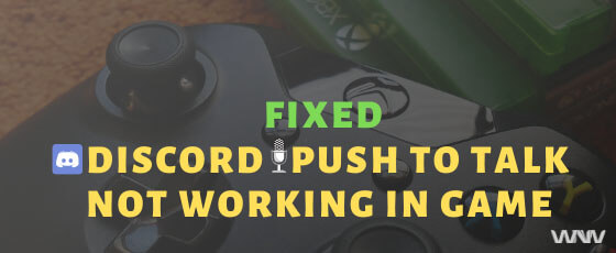 Fix - Discord Push to talk not working in-game