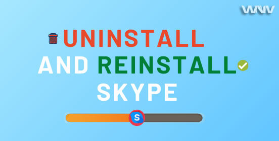 Uninstall and Reinstall Skype
