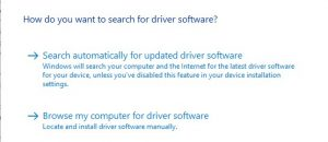 "Choose ""Search Automatically for updated Driver Software"""