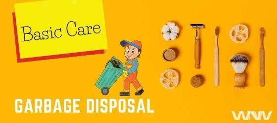 Basic Garbage Disposal Care