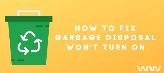 garbage disposal won't turn on