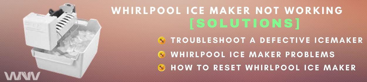Fix Whirlpool Ice Maker Not Working