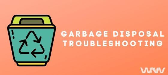 garbage disposal troubleshooting