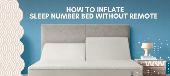 Inflate sleep number bed without remote