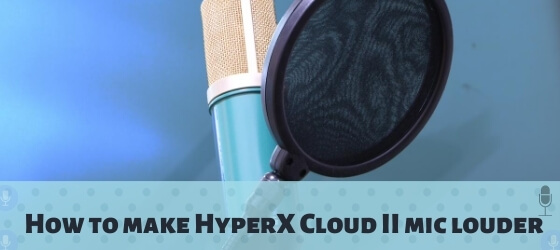 how to make hyperx cloud 2 mic louder