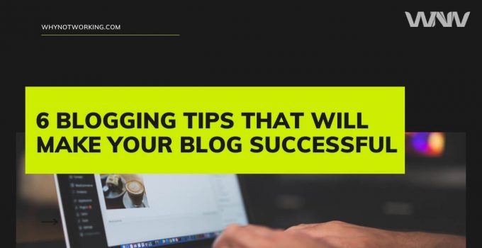 Best Blogging Tips That work even now
